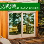 Tips on Making the Most of Your Patio Doors