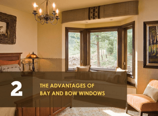 Advantages of Bay and Bow Windows