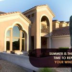 Summer is the Best Time to Replace Your Windows