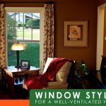 Window Styles for a Well-Ventilated Home