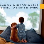 Common Window Myths You Need to Stop Believing