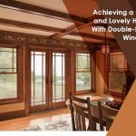 Achieving a Cozy and Lovely Home With Double Hung Windows